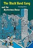 The Black Hand Gang and the Mysterious House (Englischsprachige Taschenbücher)