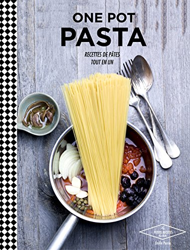 One pot pasta: Recettes de pâtes tout en un par Emilie Perrin