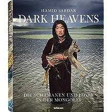 Dark Heavens - Die Schamanen und Jäger in der Mongolei