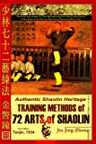 Authentic Shaolin Heritage: Training Methods of 72...
