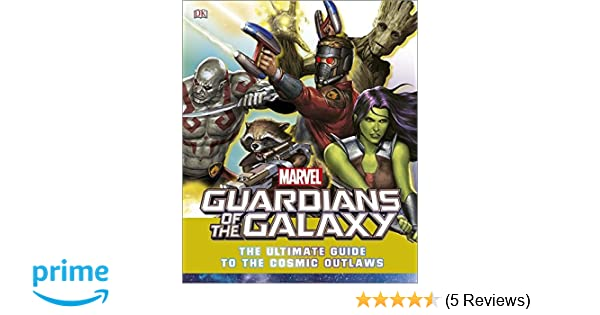 Marvel Guardians of the Galaxy The Ultimate Guide to the