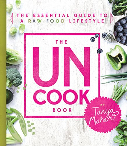 the-uncook-book-the-essential-guide-to-a-raw-food-lifestyle