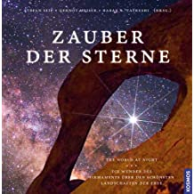 Zauber der Sterne: Die Wunder des Firmaments über den schönsten Landschaften der Erde
