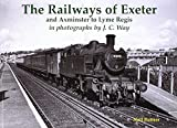 The Railways of Exeter and Axminster to Lyme Regis