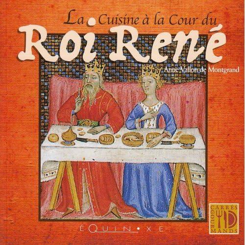 La Cuisine à la Cour du Roi René