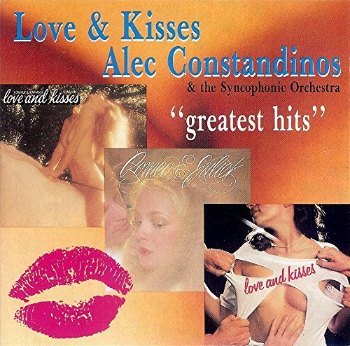 Love & Kisses Alec R. Constandinos & the Syncophonic Orchestra - Greatest Hits (1989-08-01)