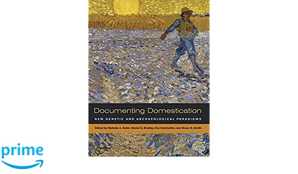 documenting domestication smith bruce d zeder melinda a emshwiller eve bradley daniel