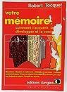 Votre mémoire : Comment l'acquérir, la développer et la conserver par Tocquet