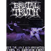 Brutal Truth - For the ugly and unwanted - This is grindcore
