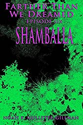 Shamballa: Volume 6 (Farther Than We Dreamed)
