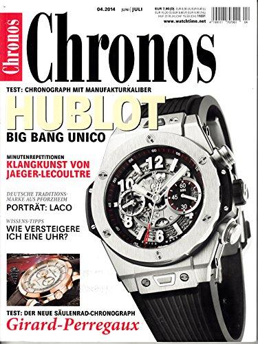 Chronos 4 2014 Hublot Big Bang Unico Laco Girard Perregaux Zeitschrift Magazin Einzelheft Heft Timepieces Clock Watches Uhren
