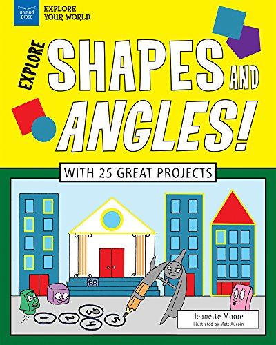 Explore Shapes and Angles!: With 25 Great Projects (Explore Your World) (English Edition)