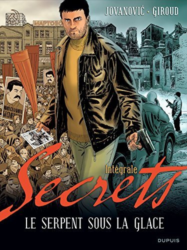 Secrets, Le serpent sous la glace - L'intégrale - tome 1 - Secrets, Le serpent sous la glace intégrale par Giroud