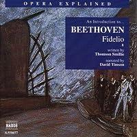 Opera Explained: Beethoven - Fidelio (Smillie)