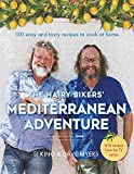 The Hairy Bikers' Mediterranean Adventure (TV tie-in): 150 easy and tasty recipes to ...