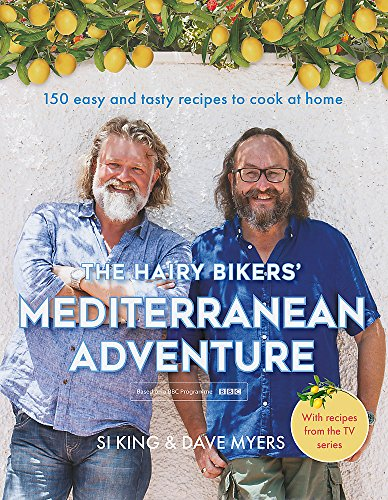 The Hairy Bikers' Mediterranean Adventure (TV tie-in): 150 easy and tasty recipes to cook at home por Hairy Bikers