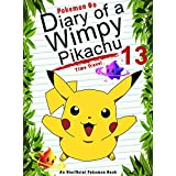 Pokemon Go: Diary Of A Wimpy Pikachu 13: Time Travel: (An Unofficial Pokemon Book) (Pokemon Books Book 30) (English Edition)