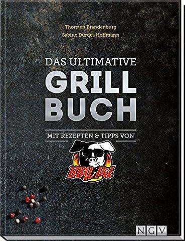 Das ultimative Grillbuch: Mit Rezepten & Tipps von BBQPit und Sabine Durdel-Hoffmann (Rezept Grillen Vegetarisch)