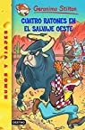 Cuatro ratones en el salvaje oeste: Geronimo Stilton 27