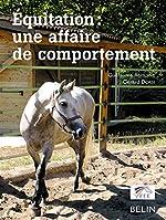 Equitation - Une affaire de comportement de Guillaume Antoine