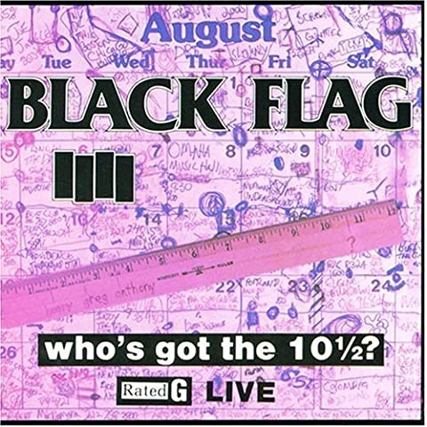 Who's Got the 101/2? by Black Flag