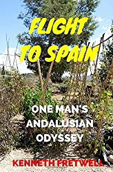 Flight to Spain: One Man's Andalusian Odyssey by Kenneth Fretwell (2015-03-09)