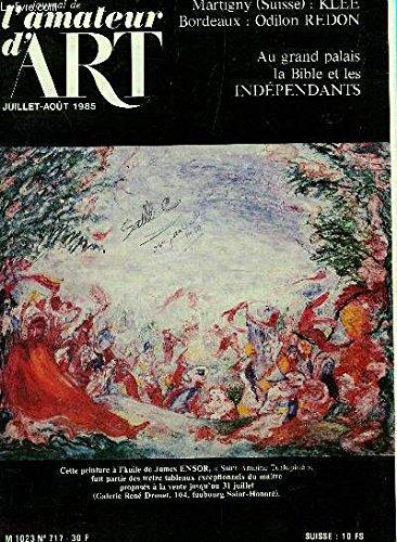 LE JOURNAL DE L'AMATEUR D'ART - JUILLET-AOUT 1985 - 38e ANNEE - N°717 / GUSTAVE DORE REHABILITE AU PETIT PALAIS - HANS HARTUNG A L'HOTEL DE VILLE DE PARIS - ODILE REDON A BORDEAUX - INGRES OU LE GENIE DU PORTRAIT - ....