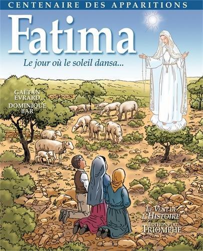 Fatima, le jour où le soleil dansa par Editions du Triomphe