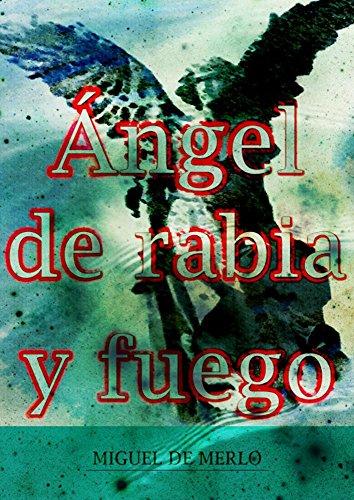 Ángel de rabia y fuego: Sobre la roja espina por Miguel de Merlo