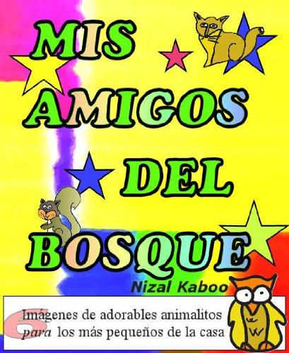 Animales: Mis amigos del Bosque (Libros ilustrados para niños y niñas)