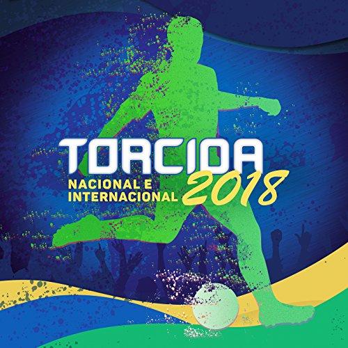 Torcida 2018 - Nacional e Inte...