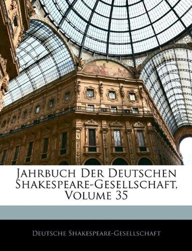 Jahrbuch Der Deutschen Shakespeare-Gesellschaft, Volume 35