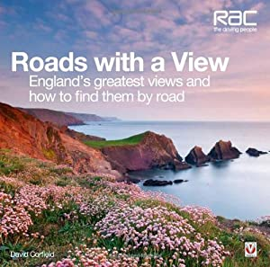 Roads with a View: England's greatest views and how to find them by road, David Corfield