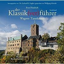Der Klassik(ver) führer, Wagner: Tannhäuser