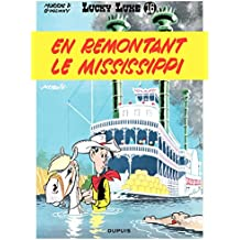 Lucky Luke - Tome 16 - EN REMONTANT LE MISSISSIPPI (French Edition)