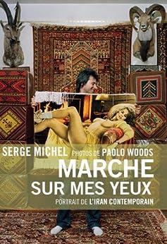 Marche sur mes yeux (Documents Français) par [Michel, Serge, Woods, Paolo]