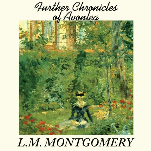 Further Chronicles of Avonlea  Audiolibri