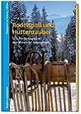 Rodelspaß und Hüttenzauber: 17 Schlittentouren in den Münchner Hausbergen