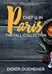 Chef Q in Paris: The Fall Collection