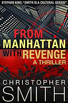 From Manhattan with Revenge (The Fourth Book in the Fifth Avenue Series) (English Edition) von [Smith, Christopher]