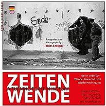 Zeitenwende - A Turning Point in History: Berlin 1989/90 - Wende, Mauerfall und Wiedervereinigung