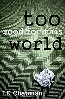 Too Good for this World (Networked Book 1) by [Chapman, LK]