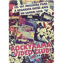 Rockyrama Vidéoclub: les 101 meilleurs films à regarder entre amis