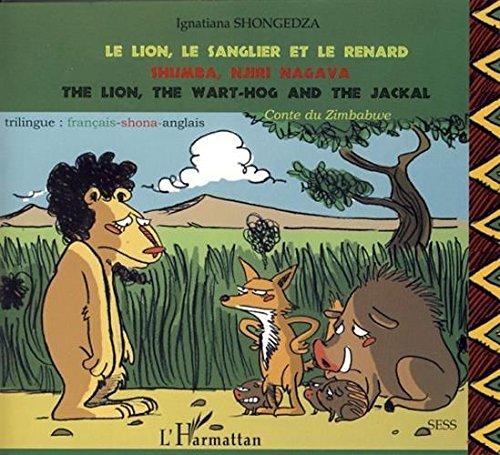 Le lion, le sanglier et le renard : Conte du Zimbabwe, édition trilingue : français, shona, anglais
