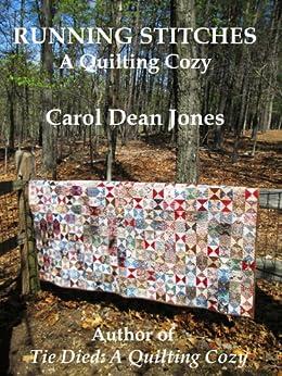 RUNNING STITCHES (A Quilting Cozy Book 2) by [Jones, Carol Dean]