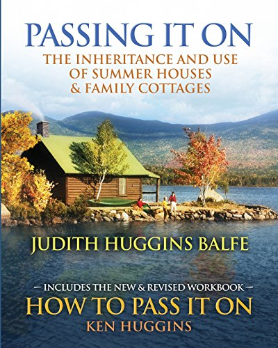 Passing It On: The Inheritance and Use of Summer Houses and Family Cottages - Including the workbook: How To Pass It On by Ken Huggins - Cottage White Queen