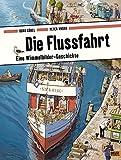 Die Flussfahrt: Eine Wimmelbilder-Geschichte. Vierfarbiges Pappbilderbuch