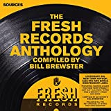 Sources - The Fresh Records Anthology Compiled by Bill Brewster [Explicit]