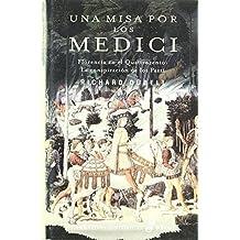 Una misa por los medici (Narrativas Históricas) de Richard Duebell (1 may 2006) Tapa blanda