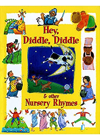 HEY, DIIDLE, DIDDLE, & OTHER NURSERY RHYMES
